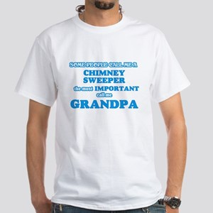 Some call me a Chimney Sweeper, the most i T-Shirt