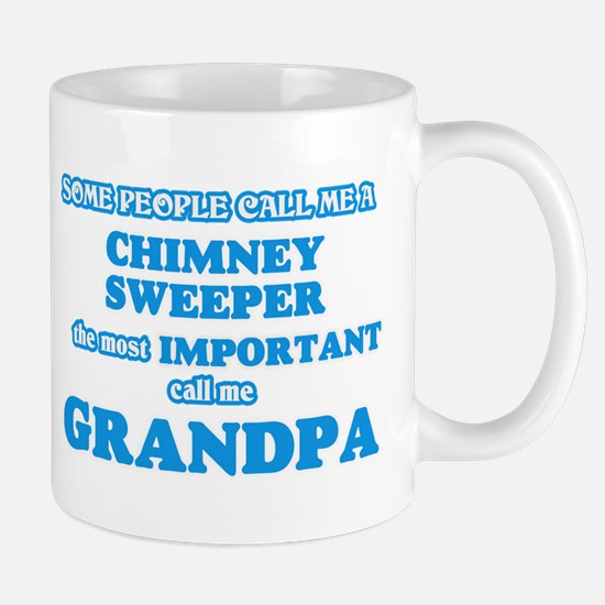 Some call me a Chimney Sweeper, the most impo Mugs