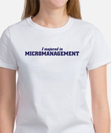 micromanagement Women's T-Shirt