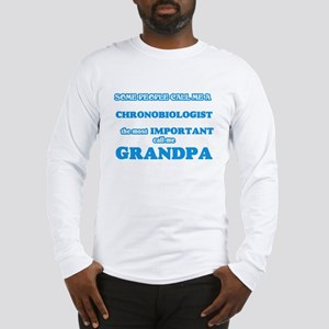 Some call me a Chronobiologist Long Sleeve T-Shirt