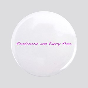 "Footloose 3.5"" Button"