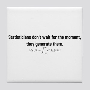 Statisticians don't wait for the moment ... Tile C