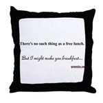 There's no such thing as a free lunch Throw Pillow