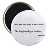 There's no such thing as a free lunch Magnet
