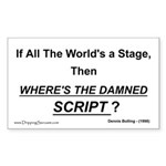 If all the world's a stage... Rectangle Sticker