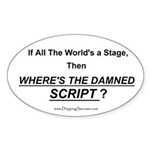 If all the world's a stage... Oval Sticker