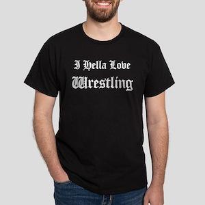 I Hella Love Wrestling Black T-Shirt