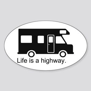 """""""Life is a highway."""" RV Sticker (Oval)"""