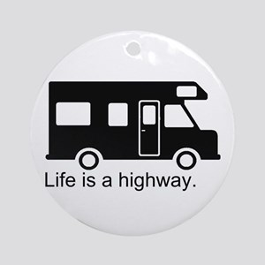 """Life is a highway."" RV Ornament (Round)"