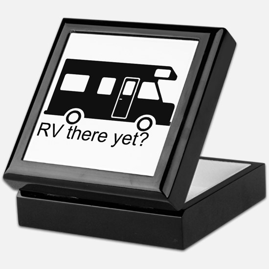 RV there yet? Keepsake Box