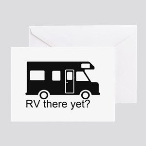RV there yet? Greeting Card