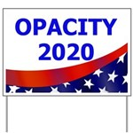 Opacity 2020 Funny Political Yard Sign