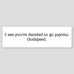 You've decided to go psycho. Sticker (Bumper)