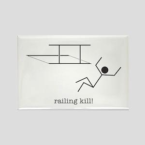 railing kill! Rectangle Magnet