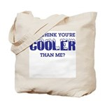 Cooler Than Me Tote Bag