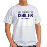 Cooler Than Me Light T-Shirt