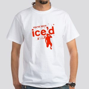 You've Been Ice'd White T-Shirt