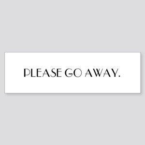 PLEASE GO AWAY. Sticker (Bumper)