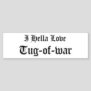 I Hella Love Tug-of-war Bumper Sticker