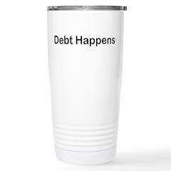 Debt Happens Stainless Steel Travel Mug