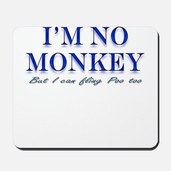 I'm no Monkey, But I can Flin Mousepad
