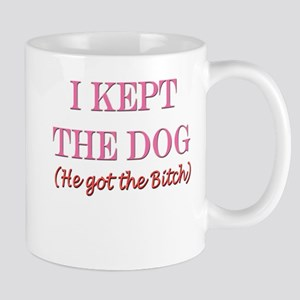 He got the Bitch, I kept the Mug