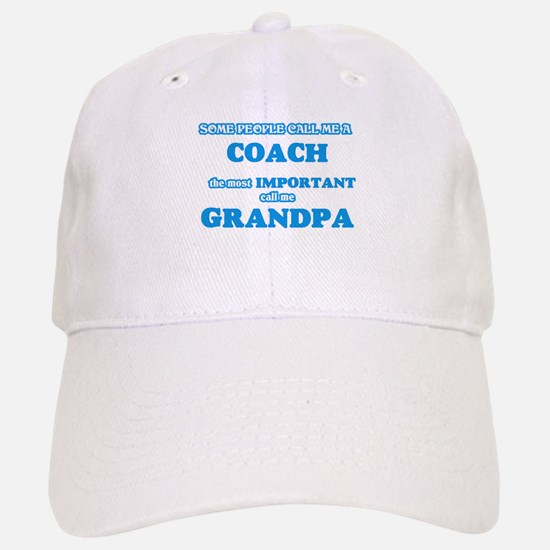 Some call me a Coach, the most important call Baseball Baseball Cap