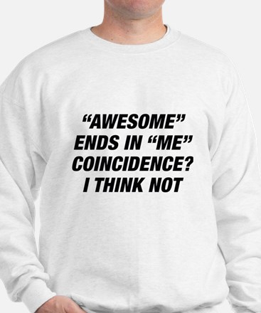 Awesome Ends In Me Sweatshirt