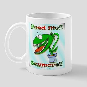 Feed Me!! Mug