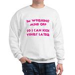 Im working mine off.. Sweatshirt