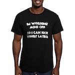 Im working mine off.. Men's Fitted T-Shirt (dark)