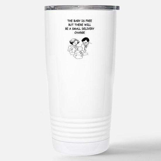 obstetrician joke Stainless Steel Travel Mug