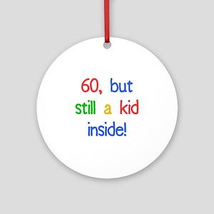 Fun 60th Birthday Humor Ornament (Round)