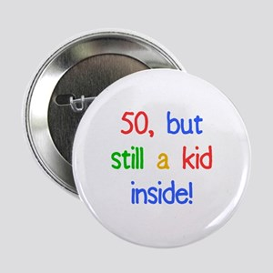 "Fun 50th Birthday Humor 2.25"" Button"