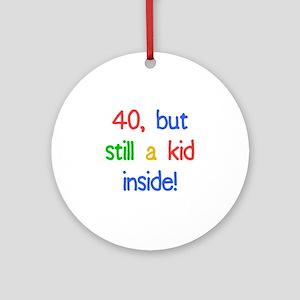 Fun 40th Birthday Humor Ornament (Round)