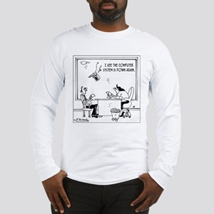 The computer system is down again Long Sleeve T-Sh