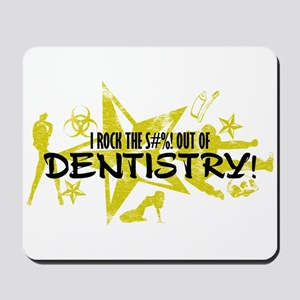 I ROCK THE S#%! - DENTISTRY Mousepad