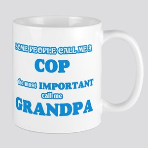 Some call me a Cop, the most important call m Mugs