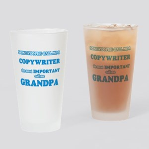 Some call me a Copywriter, the most Drinking Glass