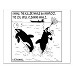 Shampoo, the Oil Spill Cleaning Whale Small Poster