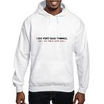 I Do Very Bad Things Hooded Sweatshirt