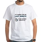 Last Minute - Nothing Done White T-Shirt