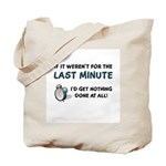 Last Minute - Nothing Done Tote Bag