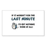 Last Minute - Nothing Done Sticker (Rectangle 50 p