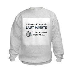 Last Minute - Nothing Done Sweatshirt