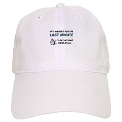 Last Minute - Nothing Done Baseball Cap
