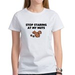 Stop Staring at My Nuts Women's T-Shirt