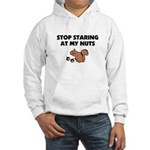 Stop Staring at My Nuts Hooded Sweatshirt