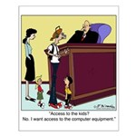 Access to the computer, not the kids Small Poster