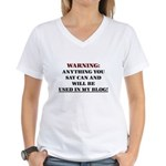 Anything You Say Will be Used Women's V-Neck T-Shi